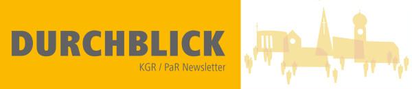 Durchblick – KGR / PaR Newsletter